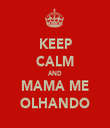KEEP CALM AND MAMA ME OLHANDO - Personalised Tea Towel: Premium