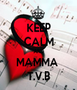 KEEP CALM AND MAMMA  T.V.B - Personalised Tea Towel: Premium