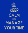 KEEP CALM AND MANAGE YOUR TIME - Personalised Tea Towel: Premium