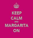 KEEP CALM AND MARGARITA ON - Personalised Tea Towel: Premium