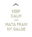KEEP CALM AND MATA FRAM NY GALGE - Personalised Tea Towel: Premium