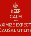 KEEP CALM AND MAXIMIZE EXPECTED CAUSAL UTILITY - Personalised Tea Towel: Premium