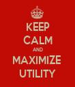 KEEP CALM AND MAXIMIZE  UTILITY - Personalised Tea Towel: Premium