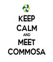 KEEP CALM AND MEET COMMOSA - Personalised Tea Towel: Premium