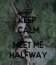 KEEP  CALM AND  MEET ME HALFWAY - Personalised Tea Towel: Premium