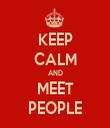KEEP CALM AND MEET PEOPLE - Personalised Tea Towel: Premium