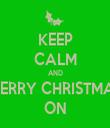 KEEP CALM AND MERRY CHRISTMAS ON - Personalised Tea Towel: Premium