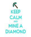 KEEP CALM AND MINE A DIAMOND - Personalised Tea Towel: Premium