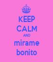 KEEP CALM AND mirame bonito - Personalised Tea Towel: Premium