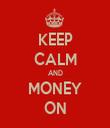 KEEP CALM AND MONEY ON - Personalised Tea Towel: Premium