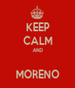 KEEP CALM AND  MORENO - Personalised Tea Towel: Premium