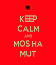 KEEP CALM AND MOS HA MUT - Personalised Tea Towel: Premium