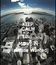KEEP CALM AND MOVE IN [Flatmate Wanted] - Personalised Tea Towel: Premium