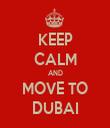 KEEP CALM AND MOVE TO DUBAI - Personalised Tea Towel: Premium