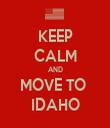 KEEP CALM AND MOVE TO  IDAHO - Personalised Tea Towel: Premium