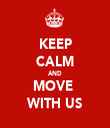 KEEP CALM AND MOVE  WITH US - Personalised Tea Towel: Premium