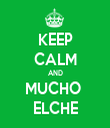KEEP CALM AND MUCHO  ELCHE - Personalised Tea Towel: Premium