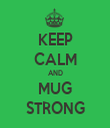 KEEP CALM AND MUG STRONG - Personalised Tea Towel: Premium