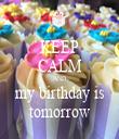 KEEP CALM AND my birthday is tomorrow - Personalised Tea Towel: Premium