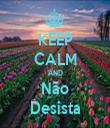 KEEP CALM AND Não Desista - Personalised Tea Towel: Premium