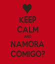 KEEP CALM AND NAMORA COMIGO? - Personalised Tea Towel: Premium