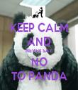 KEEP CALM AND NEVER SAY NO TO PANDA - Personalised Tea Towel: Premium
