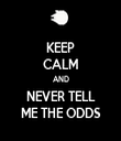 KEEP CALM AND NEVER TELL ME THE ODDS - Personalised Tea Towel: Premium