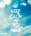 KEEP CALM AND NO FEAR - Personalised Tea Towel: Premium