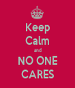 Keep Calm and NO ONE CARES - Personalised Tea Towel: Premium