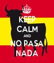 KEEP CALM AND NO PASA NADA - Personalised Tea Towel: Premium