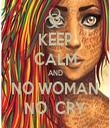 KEEP CALM AND NO WOMAN NO  CRY - Personalised Tea Towel: Premium