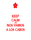 KEEP CALM AND NOS VAMOS A LOS CABOS - Personalised Tea Towel: Premium