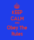 KEEP CALM AND Obey The Rules - Personalised Tea Towel: Premium