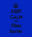 KEEP CALM AND Obey Xavier - Personalised Tea Towel: Premium