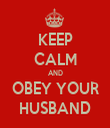 KEEP CALM AND OBEY YOUR HUSBAND - Personalised Tea Towel: Premium