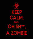 KEEP CALM, AND- OH SH**, A ZOMBIE - Personalised Tea Towel: Premium
