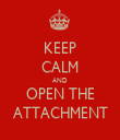 KEEP CALM AND OPEN THE ATTACHMENT - Personalised Tea Towel: Premium