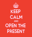 KEEP  CALM AND OPEN THE  PRESENT - Personalised Tea Towel: Premium
