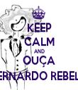 KEEP CALM AND OUÇA BERNARDO REBELO - Personalised Tea Towel: Premium