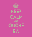 KEEP CALM AND OUCHE BA - Personalised Tea Towel: Premium