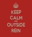 KEEP CALM AND OUTSIDE REIN - Personalised Tea Towel: Premium