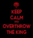 KEEP CALM AND OVERTHROW THE KING - Personalised Tea Towel: Premium