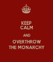 KEEP CALM AND OVERTHROW THE MONARCHY - Personalised Tea Towel: Premium