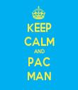 KEEP CALM AND PAC MAN - Personalised Tea Towel: Premium