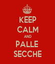KEEP CALM AND PALLE  SECCHE - Personalised Tea Towel: Premium