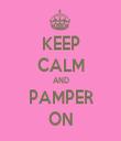 KEEP CALM AND PAMPER ON - Personalised Tea Towel: Premium