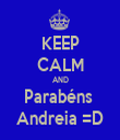 KEEP CALM AND Parabéns  Andreia =D - Personalised Tea Towel: Premium