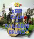 KEEP CALM AND PARABÉNS BRUNO - Personalised Tea Towel: Premium