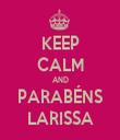 KEEP CALM AND PARABÉNS LARISSA - Personalised Tea Towel: Premium