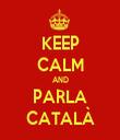 KEEP CALM AND PARLA CATALÀ - Personalised Tea Towel: Premium